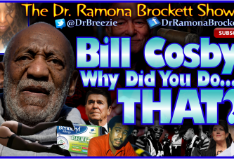 Bill Cosby: Why Did You Do THAT? – The Dr. Ramona Brockett Show