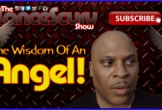 The Wisdom Of An Angel – The LanceScurv Show
