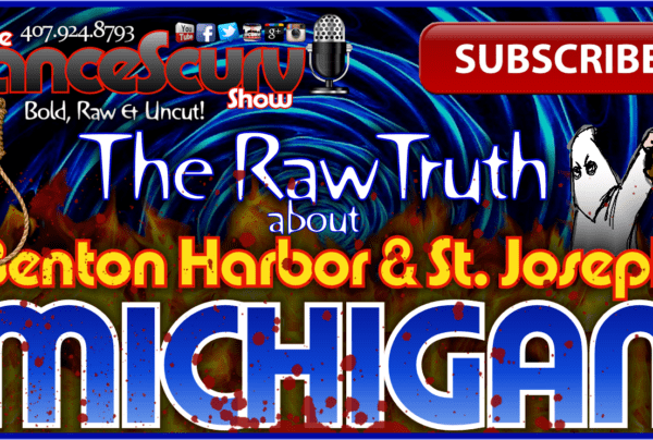 Benton Harbor & St. Joseph Michigan: The Raw Truth! – The LanceScurv Show