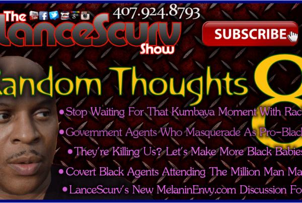 Random Thoughts # 8 – The LanceScurv Show