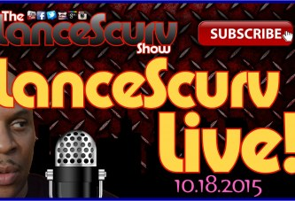 The LanceScurv Sunday Night Open Discussion Forum – (10.18.2015) – The LanceScurv Show