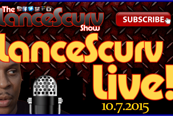 The LanceScurv Show Live & Uncensored! (10.7.2015)