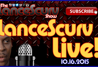 The LanceScurv Show Live & Uncensored! (10.16.2015)