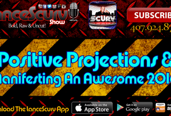 Positive Projections & Manifesting An Awesome 2016 – The LanceScurv Show