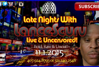 Late Nights with LanceScurv Live & Uncensored! (11.1.2015)