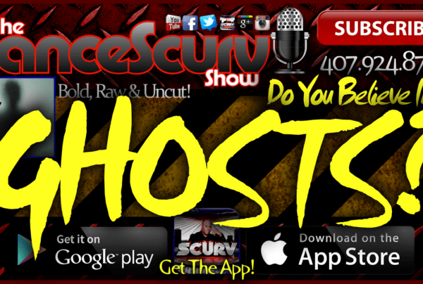 Do You Believe In Ghosts? – The LanceScurv Show