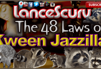 The 48 Laws Of Kween Jazzilla! – The LanceScurv Show