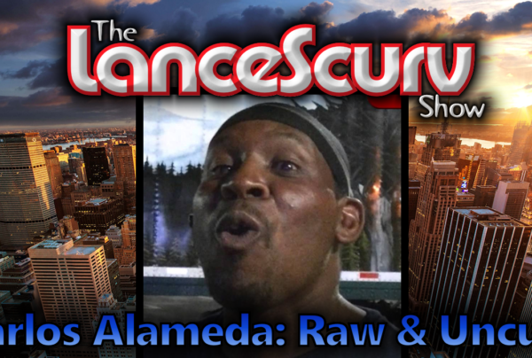 Old Carlos War Stories & Jokes from The Edge! – The LanceScurv Show: Bold, Raw & Uncut!
