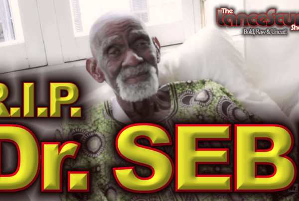 R.I.P. Dr. Sebi: Our Revolutionary Holistic Healer Passes! – The LanceScurv Show