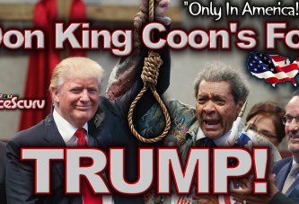 Don King Coon's For Trump: Only In America! – The LanceScurv Show