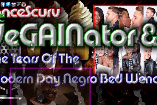 The VeGAINator Says NO To Dating Any More Black Women! – The LanceScurv Show