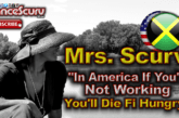 "Mrs. Scurv: ""In America If You're Not Working You'll Die Fi Hungry!"" – The LanceScurv Show"