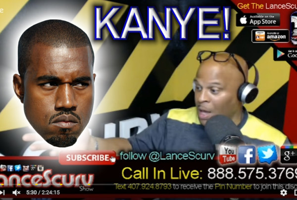 Kanye West, Fame, Temptation & The Mental Manipulation Of The Masses! – The LanceScurv Show