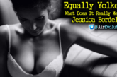 Equally Yoked: What Does It Really Mean? – Jessica Bordelon on The LanceScurv Show