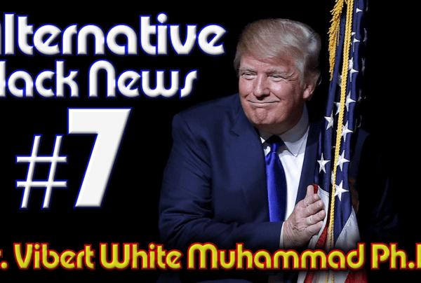 Alternative Black News Episode # 7 with Dr. Vibert Muhammad on The LanceScurv Show