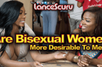 Are Bisexual Women More Desirable To Men? – The LanceScurv Show