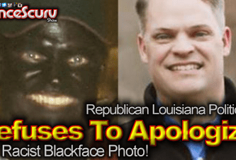 Republican Politician Refuses To Apologize For Racist Blackface Photo! – The LanceScurv Show