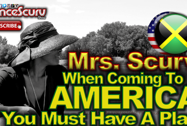 """JAMAICANS: """"When Coming To America You Must Have A Plan!"""" – The LanceScurv Show"""