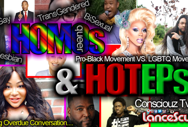 HOMOs & HOTEPs: Can The Pro-Black Movement & Black LGBT Community Ever Unite?