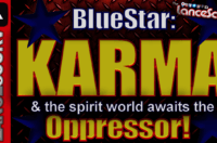 BlueStar: Karma & The Spirit World Await The Oppressor! – The LanceScurv Show