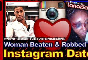 Woman Beaten & Robbed By Instagram Date! – The LanceScurv Show