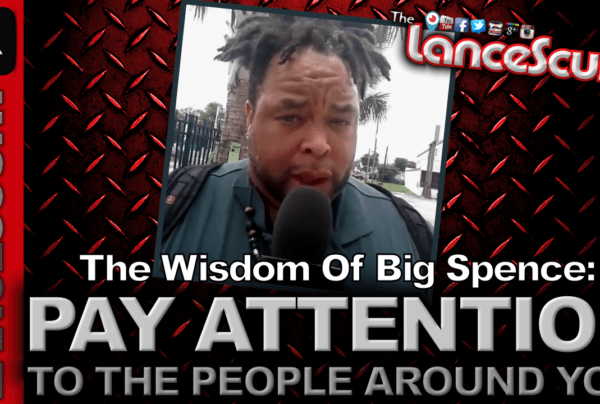 "Big Spence: ""Pay Attention To The People Around You!"" – The LanceScurv Show"