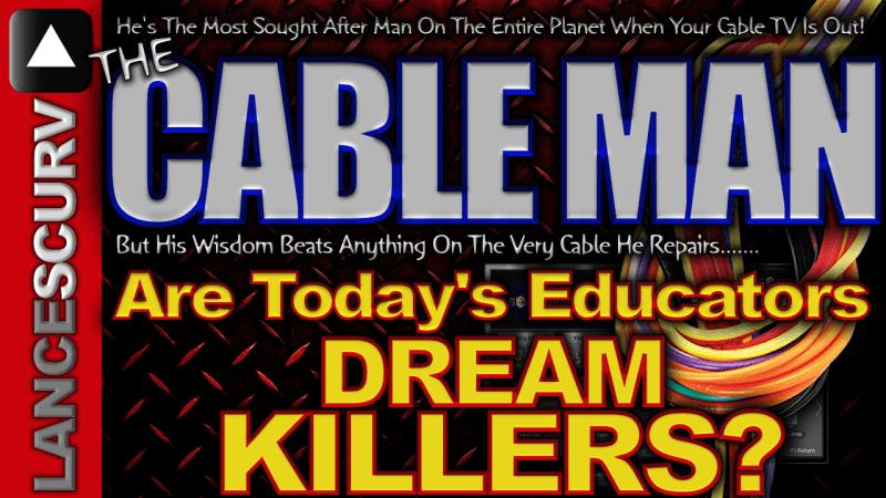 Are Today's Educators DREAM KILLERS? - The LanceScurv Show