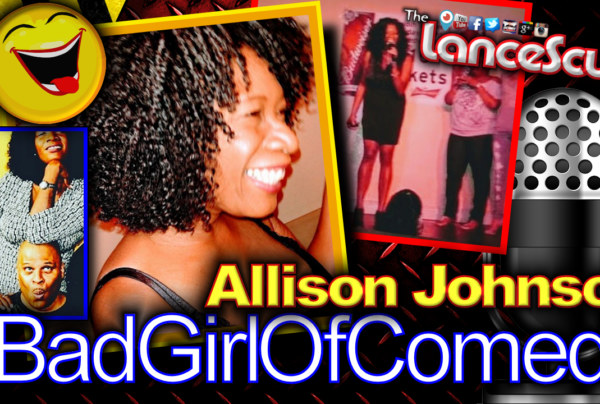 Presenting Allison Johnson: The Bad Girl Of Comedy! – The LanceScurv Show