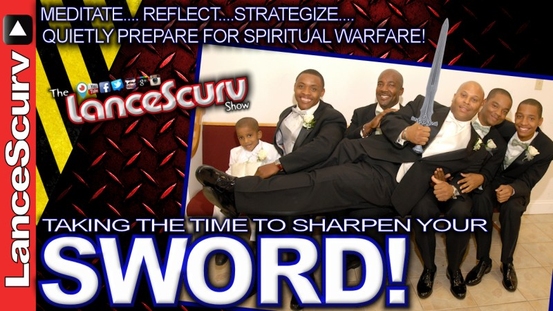 Taking The Time To Sharpen Your Sword! - The LanceScurv Show