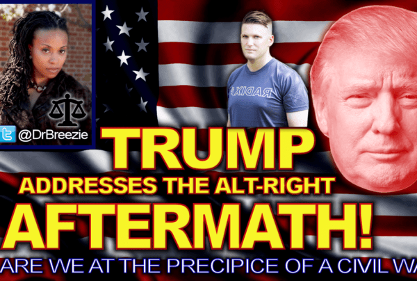 TRUMP Addresses The ALT-RIGHT AFTERMATH: Is A Civil War Next? – The Dr. Ramona Brockett Show