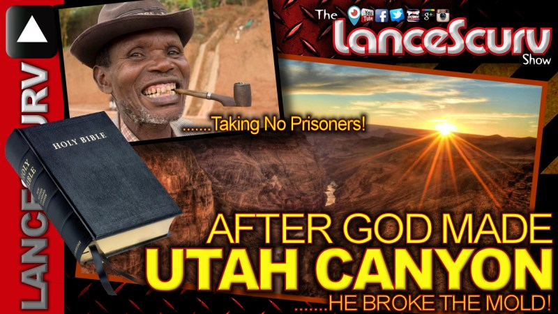 After God Made Utah Canyon He Broke The Mold! - The LanceScurv Show