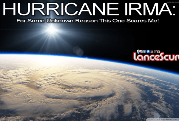 Hurricane Irma: For Some Unknown Reason This One Scares Me!