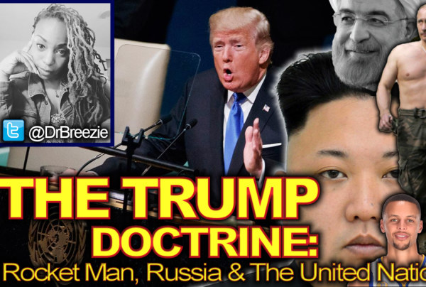 THE TRUMP DOCTRINE: RocketMan, Russia & The United Nations! – The Dr. Ramona Brockett Show