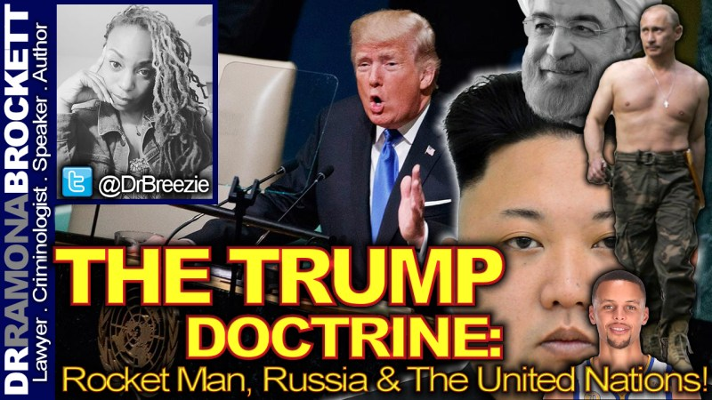 THE TRUMP DOCTRINE: RocketMan, Russia & The United Nations! - The Dr. Ramona Brockett Show