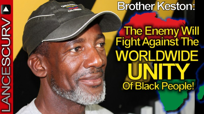 The Enemy Will Against The Worldwide Unity Of Black Unity! - The LanceScurv Show