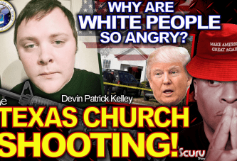 THE TEXAS CHURCH SHOOTING: Why Are White People So Angry? – The LanceScurv Show