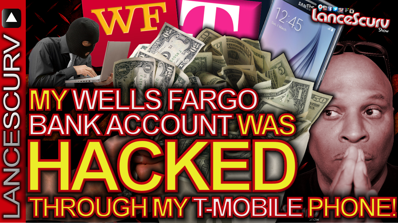 My Wells Fargo Bank Account Was Hacked Through My T-Mobile Phone