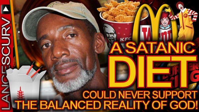A SATANIC DIET Could Never Support The Balanced Reality Of God! (Audio Only) - The LanceScurv Show