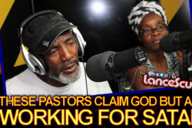 These Pastors Claim God But Are Working For SATAN! – The LanceScurv Show