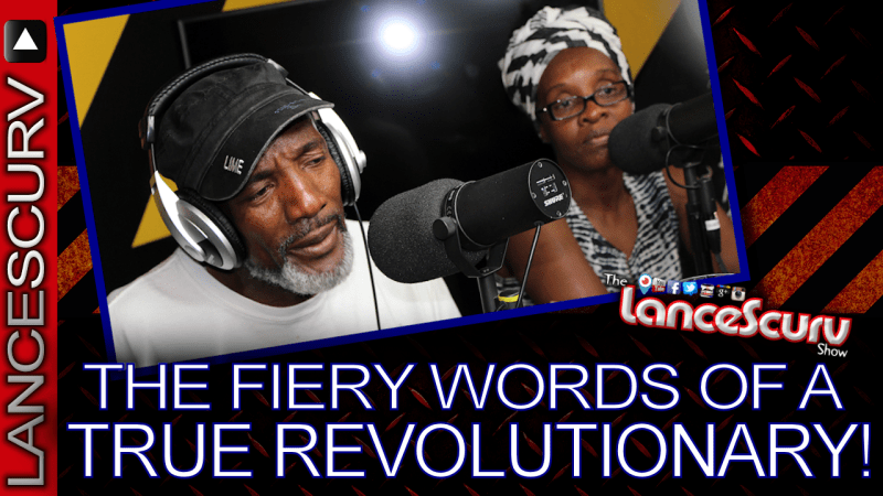 The Fiery Words Of A True Revolutionary! - The LanceScurv Show
