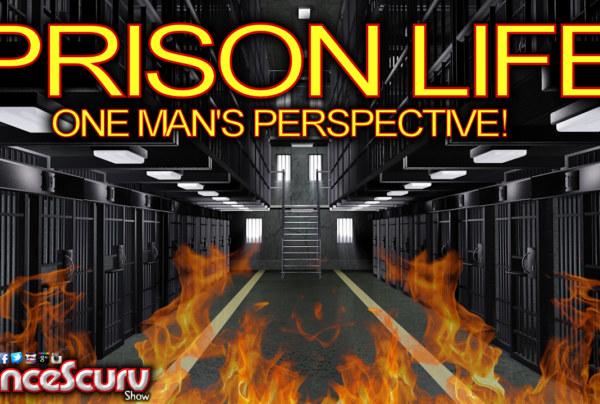 PRISON LIFE: ONE MAN'S PERSPECTIVE! – The LanceScurv Show