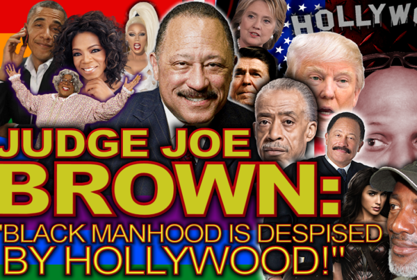 "JUDGE JOE BROWN: ""Black Manhood Is Despised By Hollywood!"" (COMPLETE INTERVIEW!) The LanceScurv Show"