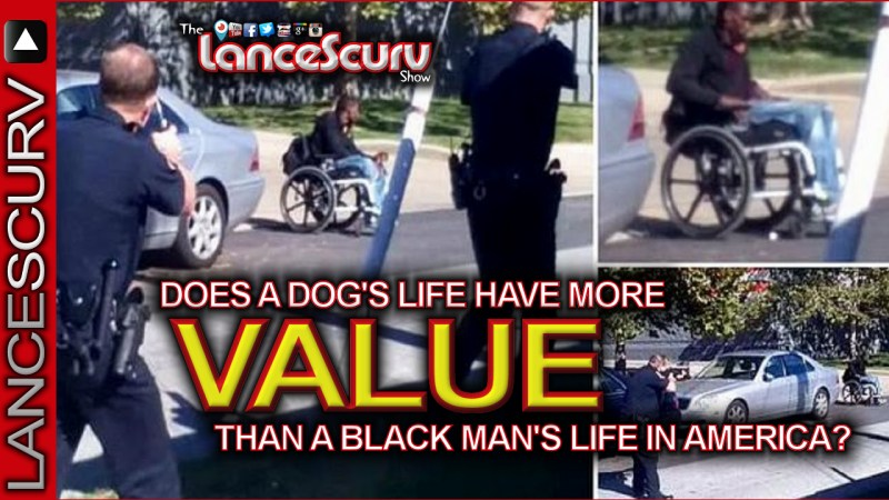 Does A Dog's Life Have More Value Than A Black Man's Life In America?- The LanceScurv Show