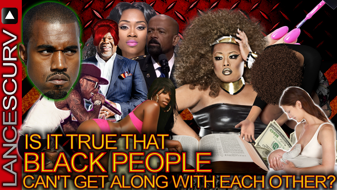 Is It True That BLACK PEOPLE CAN'T GET ALONG With Each Other? - The LanceScurv Show