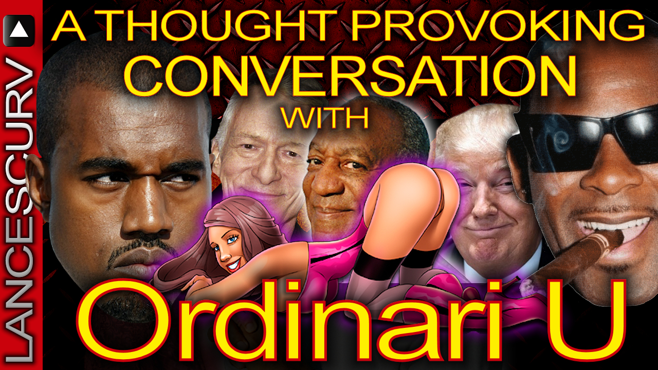 A Thought Provoking Conversation With ORDINARI U! - The LanceScurv Show
