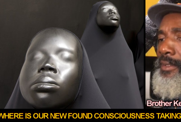 Where Is Our New Found Consciousness Taking Us? – Brother Keston