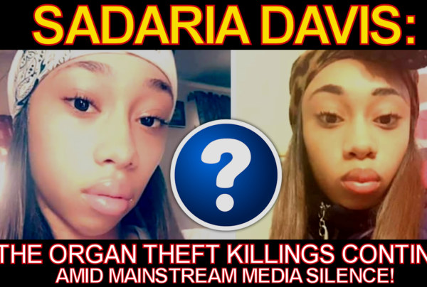 SADARIA DAVIS: The Organ Theft Killings Continue Amid Mainstream Media Silence! -The LanceScurv Show