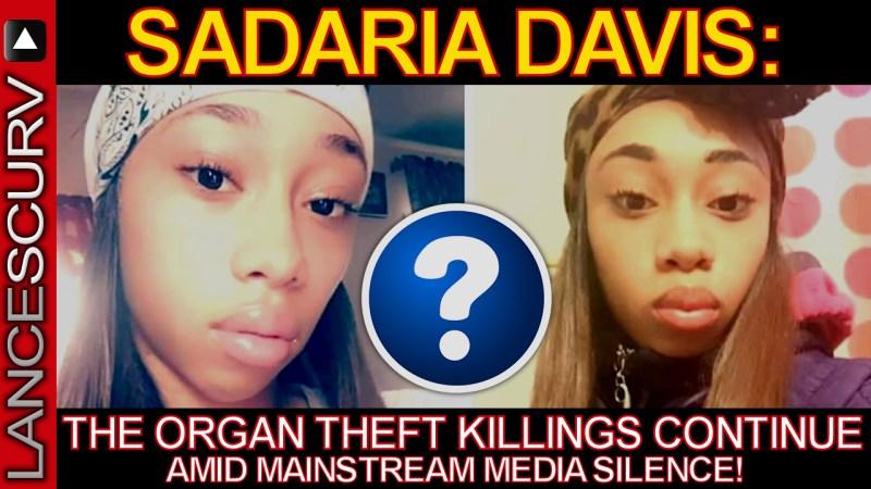 SADARIA DAVIS: The Organ Theft Killings Continue Amid Mainstream Media Silence! -The LanceScurv Show