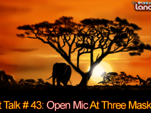 Art Talk # 43: Open Mic At Three Masks Inc.