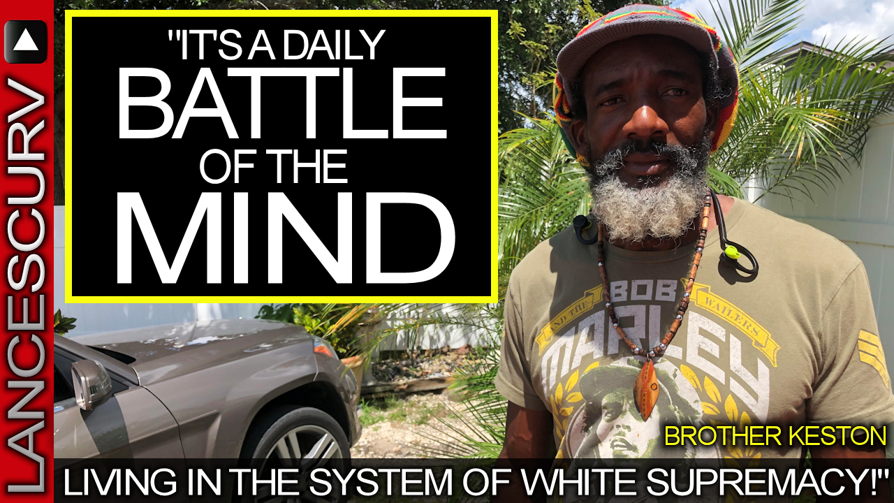 It's A Daily Battle Of The Mind Living Under The System Of White Supremacy! - Brother Keston